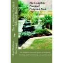 The Complete Practical Fishpond Book: The complete practical guide to designing, building and maintaining your garden pond